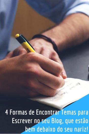 4 Formas de Encontrar Temas para Escrever no seu Blog que estão bem debaixo do seu nariz!