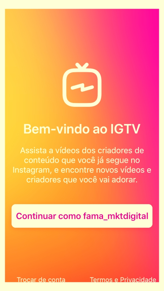 IGTV_ O Melhor Guia Para A Nova Plataforma De Vídeos Do Instagram! 9 - FAMA Mkt Digital